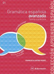 Gramática española avanzada | Francisca Castro Viúdez ELECreación