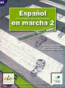Español en marcha 2 | Curso de español como lengua extranjera